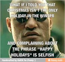 Happy Holidays Meme - holidays christmas morpheus meme ifunny