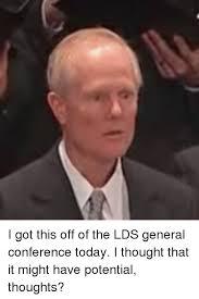 Lds Conference Memes - 25 best memes about general conference memes general