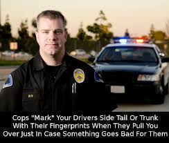 why do cops touch tail lights cops mark drivers side trunk with their fingerprints just in case