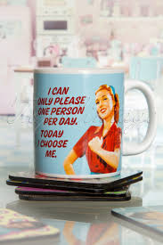 Best Mug by I Can Only Please One Person Per Day And Today I Choose Me Mug