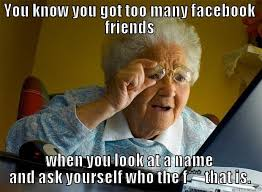 Facebook Friends Meme - 8 signs you have too many facebook friends identity magazine