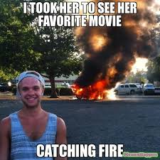 i took her to see her favorite movie catching fire meme