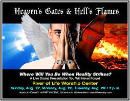 heaven u0027s gates hell u0027s flames river of life worship center
