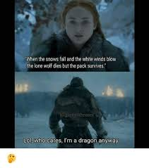 Lone Wolf Meme - when the snows fall and the white winds blow the lone wolf dies but