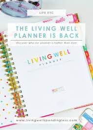 the living well planner is back u0026 better than ever