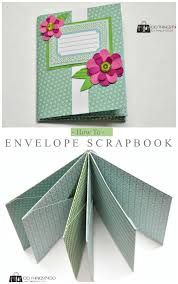 Make An Envelope How To Make A Scrapbook Out Of Envelopes Envelope Scrapbook