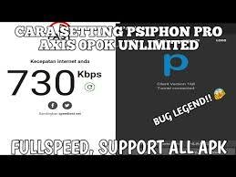 settingan psiphon pro v 168 tanpa conecting cara setting psiphon pro axis 0p0k unlimited speed youtube