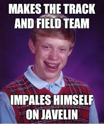 Track And Field Memes - makes the track and field team impales himself on javelin bad