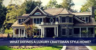 luxury style homes what defines a luxury craftsman style home builders
