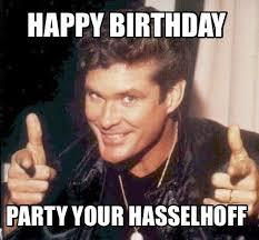 Happy Birthday Meme Generator - meme maker hasselhoff generator