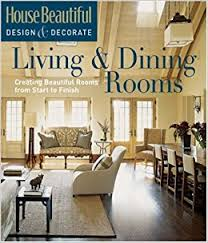 House Beautiful Design  Decorate Living  Dining Rooms Creating - House beautiful dining rooms