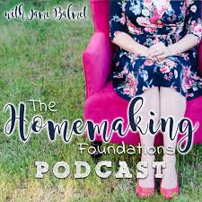 Good Housewife Guide The Homemaking Foundations Podcast Archives Young Wife U0027s Guide