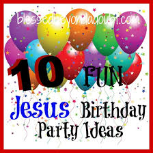 10 jesus birthday ideas blessed beyond a doubt