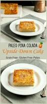 paleo pina colada upside down cake beauty and the foodie