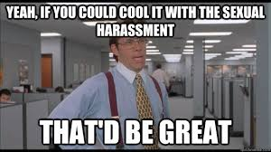 Sexual Harrassment Meme - sexual harassment of women is a cultural problem that runs deeper