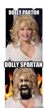 Dolly Parton Meme - dolly parton dolly spartan memes quickmeme