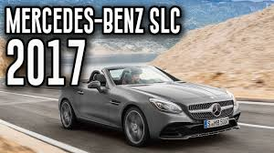 cars mercedes 2017 2017 mercedes benz slc new entry level sedan model review youtube