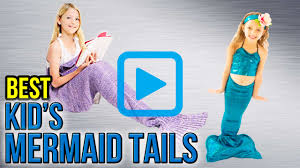 top 8 kid u0027s mermaid tails of 2017 video review
