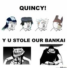 Bleach Meme - rmx y u bleach meme by hellprovince meme center