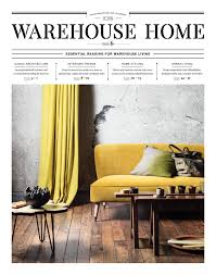 warehouse home issue six by warehouse home issuu