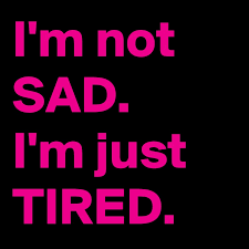 i m not sad i m just tired post by dnightshade on boldomatic