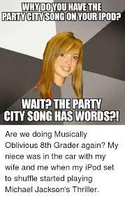 Musically Oblivious 8th Grader Meme - 25 best memes about musically oblivious 8th grader musically