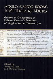 anglo saxon books and their readers essays in celebration of