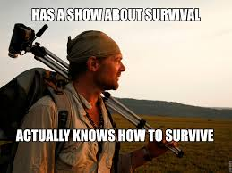 Man Vs Wild Meme - does anyone else really prefer this guy to bear grylls funny
