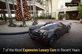 expensive luxury cars 7 of the most expensive luxury cars in recent years daddu