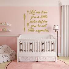 Nursery Wall Decal Let Me Love You a Little More Before You re