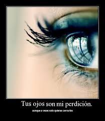 imagenes de ojos con frases bonitas tus ojos son mi perdición