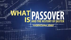 what is passover and the history of easter founded in