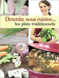dounia cuisine amazon fr dounia nous cuisine les plats traditionnels