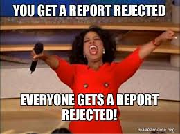 Rejected Meme - you get a report rejected everyone gets a report rejected oprah