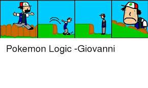 Pokemon Logic Meme - pokemon logic giovanni logic meme on sizzle