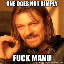 Manu Meme - one does not simply fuck manu one does not simply meme generator