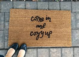 Make Your Own Outdoor Rug Come In And Cozy Up Doormat Custom Doormats Cozy Up Door
