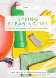 Springcleaning Spring Cleaning 101 Spring Cleaning Made Easy