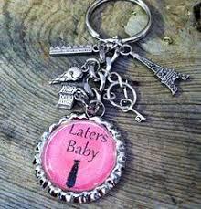 laters baby keychain laters baby keychain 21 cool stuff babies