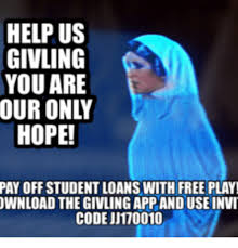 Free Meme App - help us givling you are our only hope payoff student loans with