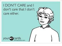 I Don T Care Meme - i don t care and i don t care that l don t care either your e