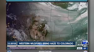 Fires Near Denver Map by Haze In Colorado Attributed To Wildfires Burning In California