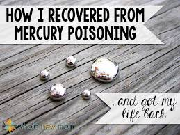 how i recovered from mercury poisoning