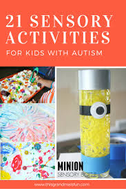 21 sensory activities for kids with autism tgif this grandma