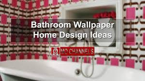 bathroom wallpaper home design ideas youtube