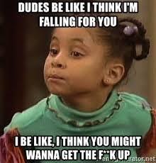 Dudes Be Like Meme - dudes be like i think i m falling for you i be like i think you