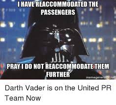 Darth Vader Meme Generator - i have reaccommodated the passengers pray i do not