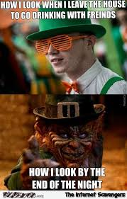 St Patricks Day Funny Memes - drinking on st patricks day be like funny meme pmslweb