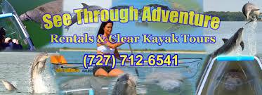 see through adventure clear kayak rentals tours u0026 sales based in