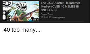 Internet Meme Song - the gag quartet le internet medley over 40 memes in one song sugar